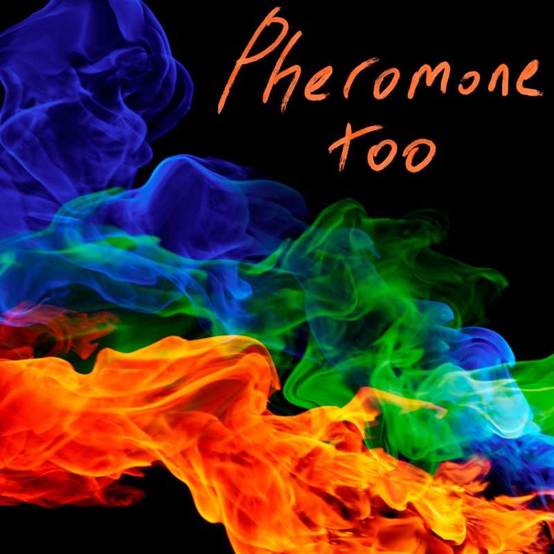 Pheromone Too